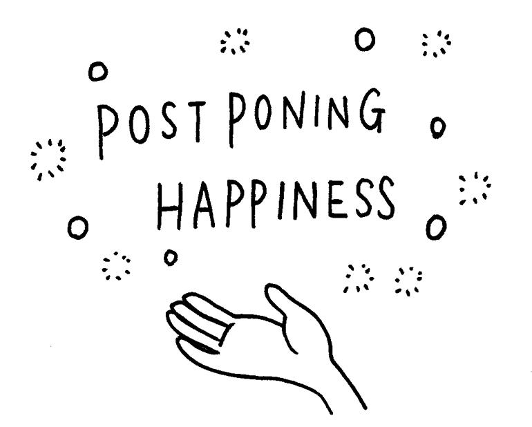 postponinghappiness